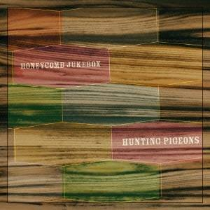 HUNTING PIGEONS/HONEYCOMB JUKEBOX 【CD】