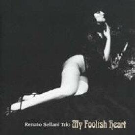 レナート・セラーニ・トリオ/マイ・フーリッシュ・ハート 【CD】