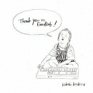 Kohshi Kishita/Thank You to Everybody! 【CD】