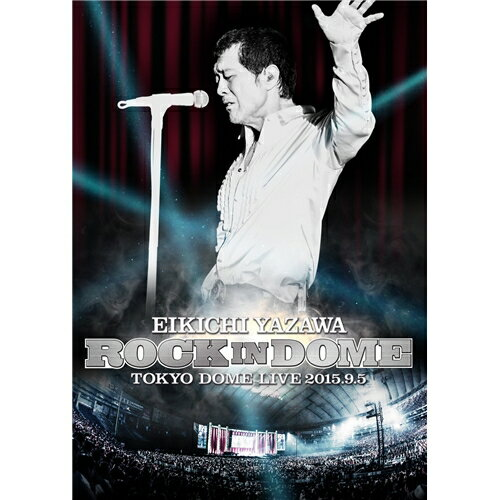 矢沢永吉/ROCK IN DOME 【Blu-ray】