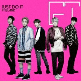 FTISLAND/JUST DO IT《初回限定盤A》 (初回限定) 【CD+DVD】