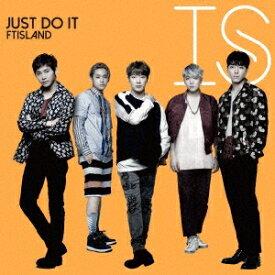 FTISLAND/JUST DO IT《初回限定盤B》 (初回限定) 【CD+DVD】