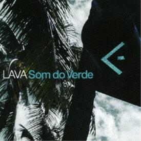 LAVA/Som do Verde 【CD】