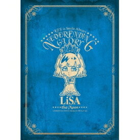 LiSA/LiVE is Smile Always -NEVER ENDiNG GLORY- at YOKOHAMA ARENA [the Moon] 2016.11.27 Sun 【Blu-ray】