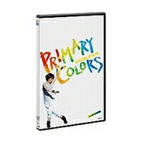 PRIMARY COLORS 【DVD】