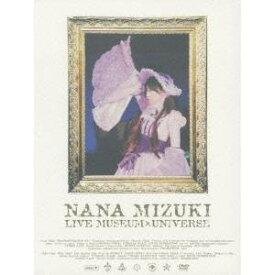 水樹奈々 NANA MIZUKI LIVE MUSEUM×UNIVERSE 【DVD】