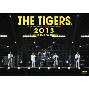 ザ・タイガース/THE TIGERS 2013 LIVE in TOKYO DOME 【DVD】
