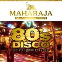 (V.A.)/MAHARAJA 80's DISCO 〜30th Anniversary BEST〜 【CD】