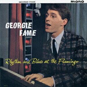 ジョージィ・フェイム&ザ・ブルー・フレイムズ/リズム・アンド・ブルース・アット・ザ・フラミンゴ +13《完全生産限定盤》 (初回限定) 【CD】