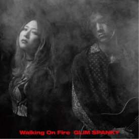 GLIM SPANKY/Walking On Fire (初回限定) 【CD+DVD】