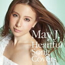 May J./Heartful Song Covers 【CD+DVD】