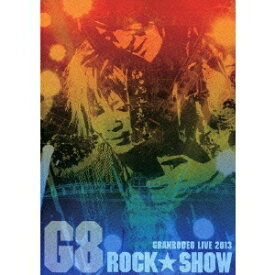 GRANRODEO/G8 ROCK☆SHOW 【DVD】