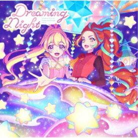 STARRY PLANET☆/テレビ番組『アイカツプラネット!』挿入歌シングル4「Dreaming Night」 【CD】