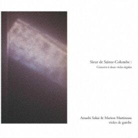 酒井淳/サント=コロンブ:2挺のヴィオールのためのコンセール集 【CD】