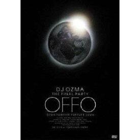 DJ OZMA THE FINAL PARTY OFFO -OZMA FOREVER FOREVER OZMA- 【DVD】