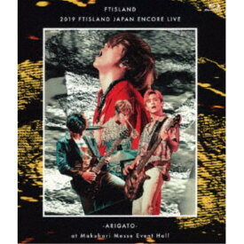 FTISLAND/2019 FTISLAND JAPAN ENCORE LIVE -ARIGATO- at Makuhari Messe Event Hall 【Blu-ray】
