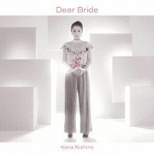 西野カナ/Dear Bride《通常盤》 【CD】