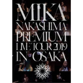 中島美嘉/MIKA NAKASHIMA PREMIUM LIVE TOUR 2019 IN OSAKA《完全生産限定盤》 (初回限定) 【DVD】