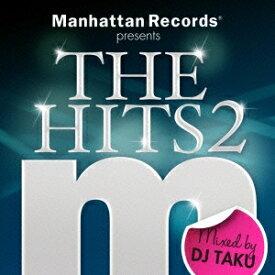 DJ TAKU/Manhattan Records presents The Hits 2 Mixed by DJ TAKU 【CD】
