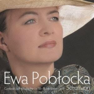 エヴァ・ポブウォツカ/シューマン:謝肉祭 Op.9 アラベスク Op.18 色とりどりの小品 Op.99 【CD】