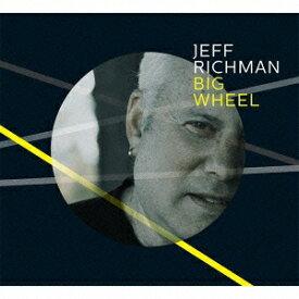 ジェフ・リッチマン/ビッグ・ホイール 【CD】