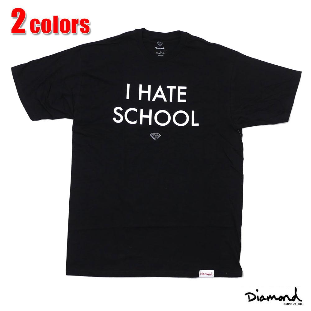 Diamond Supply Co. (ダイヤモンドサプライ)I HATE SCHOOL TEE[Tシャツ]999-005035-051