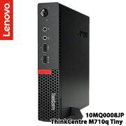 10MQ0008JP[ThinkCentreM710qTiny(i54GB500GBWin10Pro)]