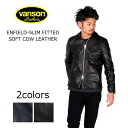 VANSON (バンソン) ENFIELD-SLIM FITTED SOFT COW LEATHER / 2colors