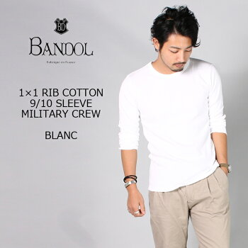 BANDOL(バンドール)1×1RIBCOTTON9/10SLEEVEMILITARYCREW-BLANC