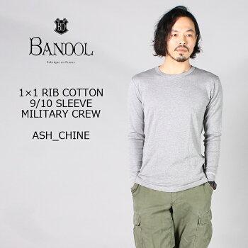 BANDOL(バンドール)1×1RIBCOTTON9/10SLEEVEMILITARYCREW-ASHCHINE