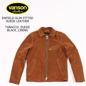 VANSON (バンソン) ENFIELD SLIM FITTED SUEDE LEATHER - TABACCO SUEDE_BLACK LINING ライダースジャケット メンズ