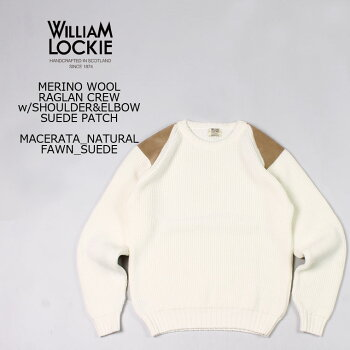 WILLIAMLOCKIE(ウィリアムロッキー)MERINOWOOLRAGLANCREWw/SHOULDER&ELBOWSUEDEPATCH-MACERATANATURAL_FAWNSUEDEセーターメンズ