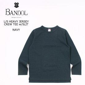 BANDOL (バンドール) L/S HEAVY JERSEY CREW TEE w/SLIT - NAVY メンズ カットソー