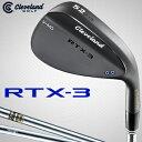 2017モデルクリーブランドゴルフ日本正規品RTX−3 BLADEウェッジブラックサテン仕上げスチールシャフト「RTX3BBS」【…