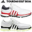 【新色追加】 adidas Golf(アディダスゴルフ) 日本正規品 TOUR360 EQT Boa ソフトスパイクゴルフシューズ 2019新製品 「WI975」 【あす楽対応】
