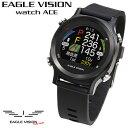 【【最大15000円OFFクーポン】】EAGLE VISION watch ACE(イーグルビジョン ウォッチエース) 腕時計型高性能GPS搭載距離測定器 ゴル...