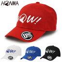 HONMA GOLF(本間ゴルフ)日本正規品 WOW メンズ ゴルフキャップ 「HMGQ018R001」 【あす楽対応】
