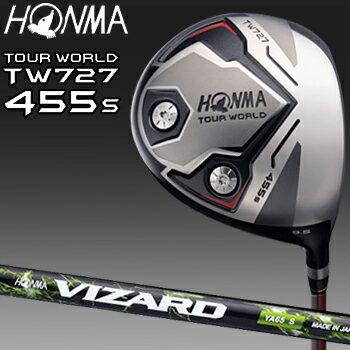 HONMA GOLF本間ゴルフ日本正規品TOUR WORLD(ツアーワールド)TW727 455sW−FORGEDドライバー(455cc)VIZARD YAカーボンシャフト【あす楽対応】
