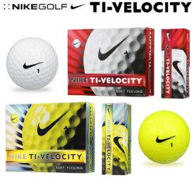 【【最大3300円OFFクーポン】】ナイキゴルフ日本正規品TI-VELOCITY「タイベロシティ13」ソフトフィーリングゴルフボール1ダース(12個入)GL0612【あす楽対応】