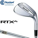 クリーブランドゴルフ日本正規品 RTX4 ウェッジ ツアーサテン仕上げ ダイナミックゴールドスチールシャフト 2018モデ…