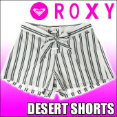 ROXY[ロキシー]【DESERTSHORTS】