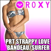 ROXY[ロキシー]【PRTSTRAPPYLOVEBANDEAU/SURFER】水着、上下セットのアイテムです!!