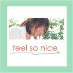 feel so nice
