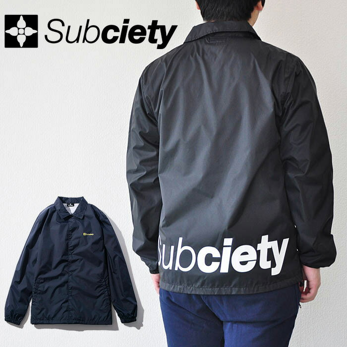 SUBCIETY サブサエティ コーチジャケット COACH JKT-THE BASE- メンズ 黒/白 ストリート 105-60017 サブサエティー