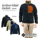 【NEW】COLUMBIA コロンビア PM3181 ARCHER RIDGE JACKET アーチャーリッジ ジャケット フリース