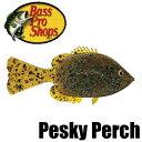 【バス プロ ショップス】 ぺスキー パーチ / Pesky Perch