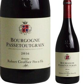 [2016] ブルゴーニュ パストゥグラン ロベール・グロフィエ [Bourgogne Passetoutgrain Robert Groffier Pere & Fils]
