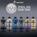 Geekvape Zeus Nano タンク アトマイザー ギークべイプ ゼウスナノ vape クリアロ 直径 22mm メッシュ 液漏れしない v…