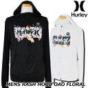 Hurley ハーレー ラッシュパーカー RASH HOOD OAO FLORAL (CJ6145) メンズ 春夏モデル 正規品