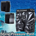 volcom ボルコム メンズ サーフ インナー パンツ 海パン 水着 【Stone Pressure Pant 】JAPAN FIT VOLCOM ヴォルコム...